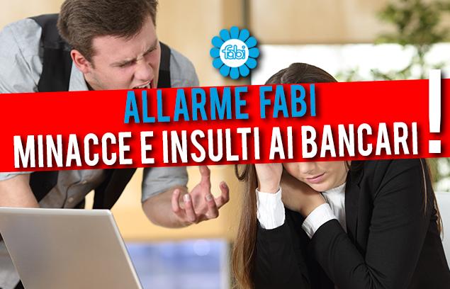 ALLARME FABI, CONTRO I BANCARI MINACCE E OFFESE DELLA CLIENTELA